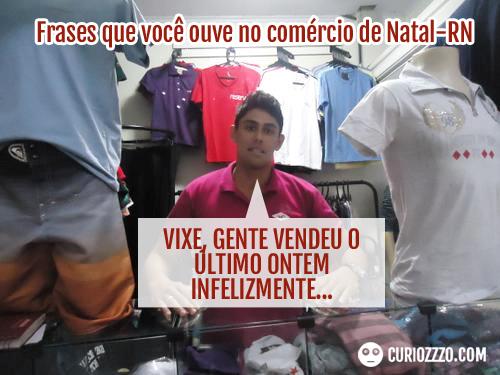 curiozzzo.com-frases-comercio-natal-vendemos-o-ultimo-ontem