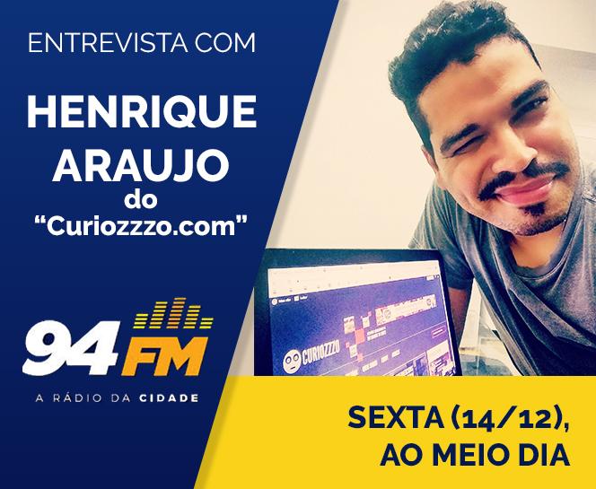 folder-arte-entrevista-blogueiro-henrique-araujo-blog-curiozzzo.com-radio-cidade-94fm-programa-semio